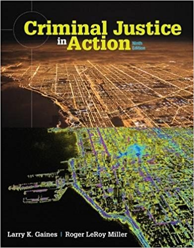 Test bank for Criminal Justice in Action 9th Edition Larry K. Gaines, Roger LeRoy Miller ISBN: 9781305633759 9781305633759