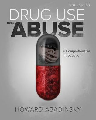 Test bank for Drug Use and Abuse 9th Edition Howard Abadinsky ISBN: 9781305961548 9781305961548