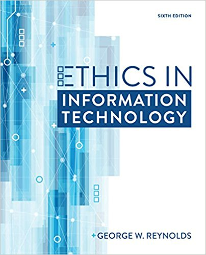 Test bank for Ethics in Information Technology 6th Edition George Reynolds ISBN: 9781337405874 9781337405874