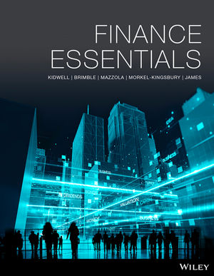 Test bank for Finance Essentials 1st Edition David S. Kidwell, Mark Brimble, Paul Mazzola, Nigel Morkel-Kingsbury, Jennifer James ISBN: 978-0-730-34459-9 9780730344599