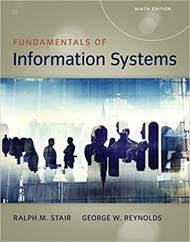 Test bank for Fundamentals of Information Systems 9th Edition Ralph M. Stair, George Reynolds ISBN: 9781337097536 9781337097536
