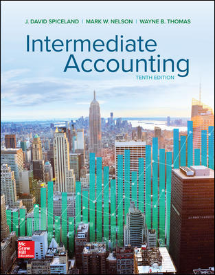 Test bank for Intermediate Accounting 10th Edition By David Spiceland, Mark Nelson, Wayne Thomas, ISBN 10 1260310175, ISBN 13 9781260310177