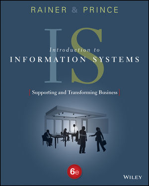 Test bank for Introduction to Information Systems 6th Edition Rainer,Prince ISBN: 978-1-119-10800-9 9781119108009