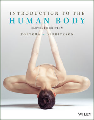 Test bank for Introduction to the Human Body 11th Edition Gerard J. Tortora, Bryan H. Derrickson ISBN: 978-1-119-39273-6 9781119392736