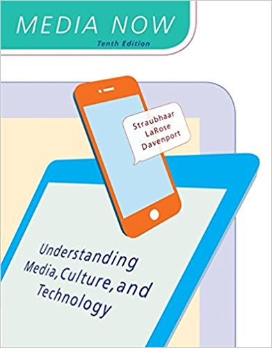 Test bank for Media Now Understanding Media Culture and Technology 10th Edition Joseph Straubhaar, Robert LaRose, Lucinda Davenport ISBN: 9781305950849 9781305950849