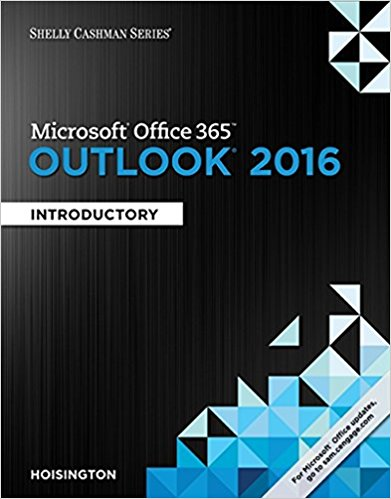Test bank for Microsoft® Office 365 & Outlook 2016: Introductory 1st Edition Corinne Hoisington ISBN: 9781305871137 9781305871137