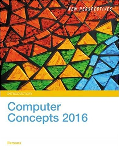Test bank for New Perspectives on Computer Concepts 2016 Introductory 18th Edition June Jamrich Parsons ISBN: 9781305387751 9781305387751