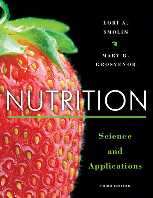 Test bank for Nutrition: Science and Applications 3rd Edition Mary B. Grosvenor, Lori A. Smolin ISBN: 978-1-118-54960-5 9781118549605