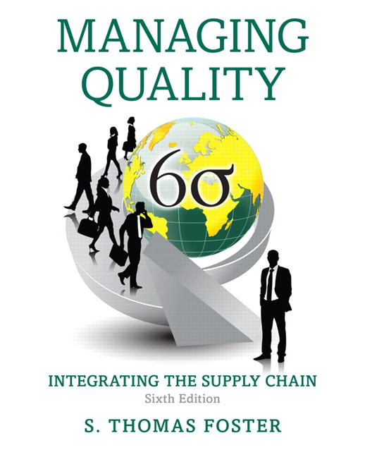 Test Bank For Managing Quality: Integrating the Supply Chain, 6th Edition By S. Thomas Foster, ISBN-13:9780133800340