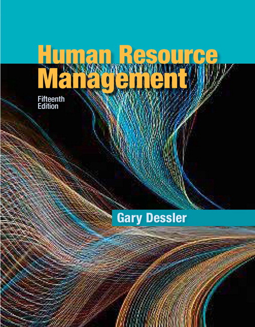 Test Bank For Human Resource Management, 15th Edition By Gary Dessler,ISBN-13: 9780134237176
