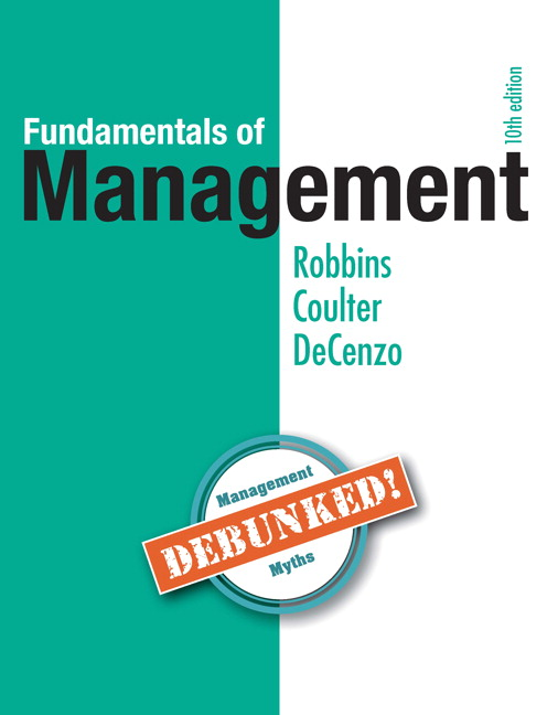 Test Bank For Fundamentals of Management, 10th Edition By Stephen Robbins,Dr Mary Coulter,David A. De Cenzo,ISBN-13:9780134238272