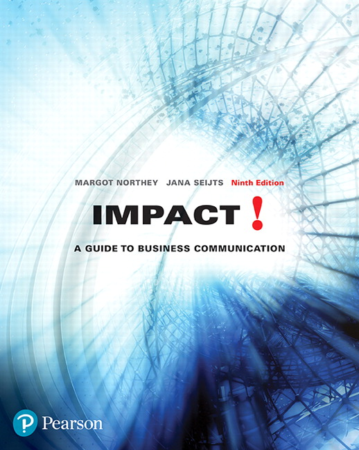 Test Bank For Impact: A Guide to Business Communication, 9th Edition By Margot Northey,Jana Seijts,ISBN-10: 0134676785, ISBN-13: 9780134676784