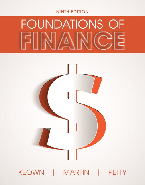 Test Bank For Foundations of Finance, 9th Edition By Arthur J. Keown,John D. Martin,J. William Petty, ISBN-13:9780134084008
