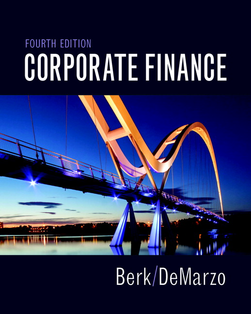 Solution Manual For Corporate Finance, 4th Edition By Jonathan Berk, Peter DeMarzo, ISBN-13: 9780134101422