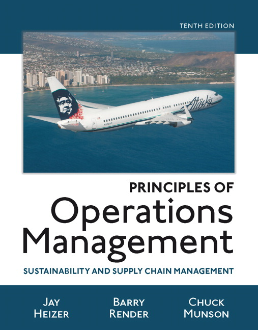 Solution Manual For Principles of Operations Management: Sustainability and Supply Chain Management, 10th Edition By Jay Heizer,Barry Render, Chuck Munson,ISBN-13:9780134163529