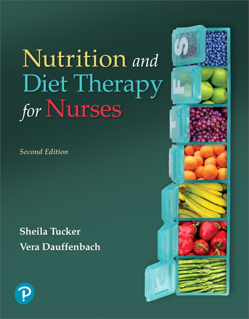 Test Bank For Pearson eText Nutrition and Diet Therapy for Nurses -- Instant Access, 2nd Edition By Sheila Tucker, Vera Dauffenbach, ISBN-13:9780134454245