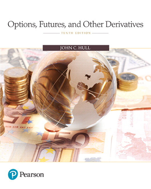 Test Bank For Options, Futures, and Other Derivatives, 10th Edition By John C. Hull,ISBN-13: 9780134624549