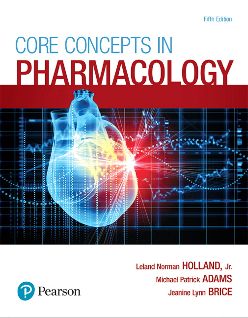 Test Bank For Core Concepts in Pharmacology, 5th Edition By Leland Norman Holland, Michael P. Adams, Jeanine Brice, ISBN-13:9780134446974