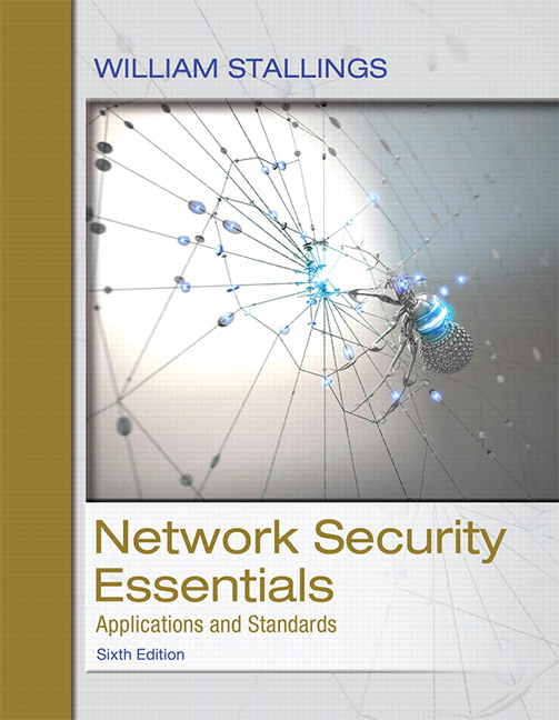 Solution Manual For Network Security Essentials: Applications and Standards, 6th Edition By William Stallings,ISBN-13:9780134527963