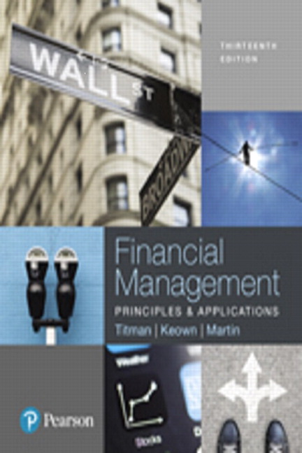 Test Bank For Financial Management: Principles and Applications, 13th Edition By Sheridan Titman, Arthur J. Keown,John D. Martin,ISBN-13:9780134417479