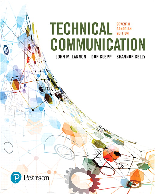 Solution Manual For Technical Communications, 7th Canadian Edition By John M. Lannon,Don Klepp, Shannon Kelly,ISBN-10: 0134656717,ISBN-13: 9780134656717