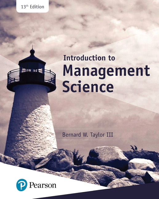 Test Bank For Introduction to Management Science, 13th Edition By Bernard W. Taylor,ISBN-13:9780134731278
