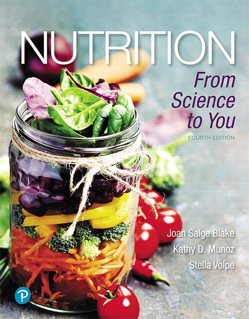 Solution Manual For Nutrition: From Science to You, 4th Edition By Joan Salge Blake,Kathy D. Munoz,Stella Volpe, ISBN-13:9780134796468