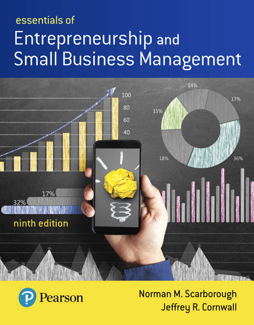 Solution Manual For Essentials of Entrepreneurship and Small Business Management, 9th Edition By Norman M. Scarborough, Jeffrey R. Cornwall,ISBN-13: 9780134797311