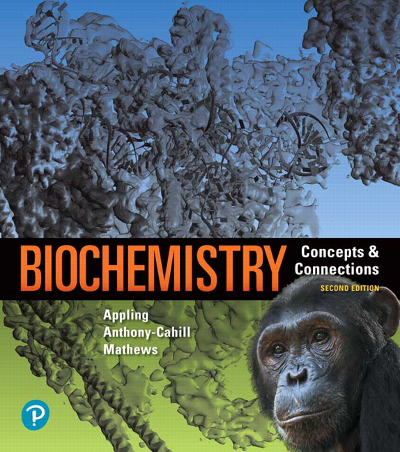 Solution Manual For Biochemistry: Concepts and Connections, 2nd Edition By Dean R. Appling,Spencer J. Anthony-Cahill,Christopher K. Mathews, ISBN-13:9780134814803
