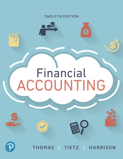 Test Bank For Financial Accounting, 12th Edition By C. William Thomas,Wendy M. Tietz, Walter T. Harrison,ISBN-13:9780134727417
