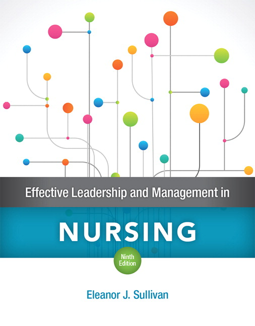Test Bank For Effective Leadership and Management in Nursing, 9th Edition By Eleanor J. Sullivan,ISBN-13:9780134153230