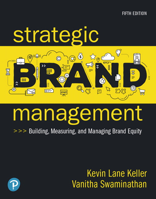 Solution Manual For Strategic Brand Management: Building, Measuring, and Managing Brand Equity, 5th Edition By Kevin Lane Keller, Vanitha Swaminathan, ISBN-13:9780134877976