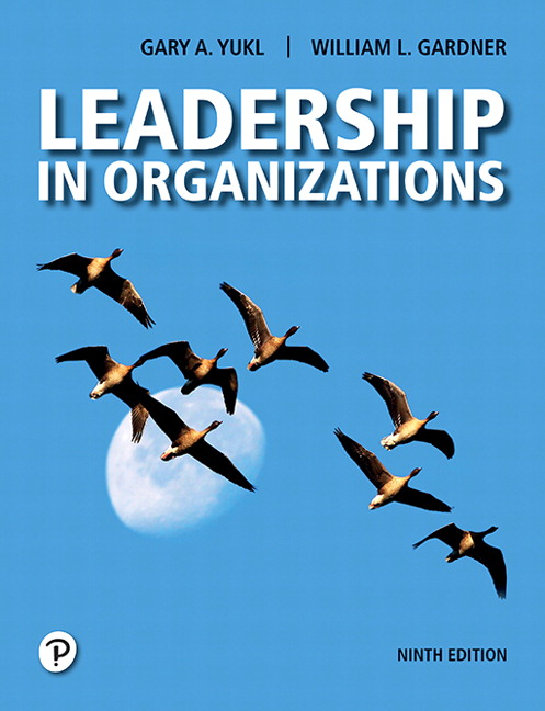 Test Bank For Leadership in Organizations , 9th Edition By Gary A. Yukl,William L. Gardner,ISBN-13:9780134895260