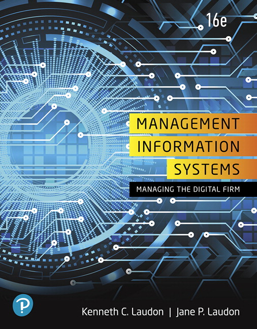 Solution Manual For Management Information Systems: Managing the Digital Firm, 16th Edition By Kenneth C. Laudon, Jane P. Laudon, ISBN-13:9780135192665
