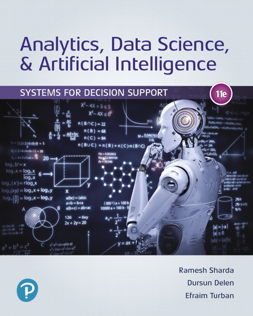 Test Bank For Analytics, Data Science, & Artificial Intelligence: Systems for Decision Support, 11th Edition By Ramesh Sharda,Dursun Delen, Efraim Turban,ISBN-13:9780135192436