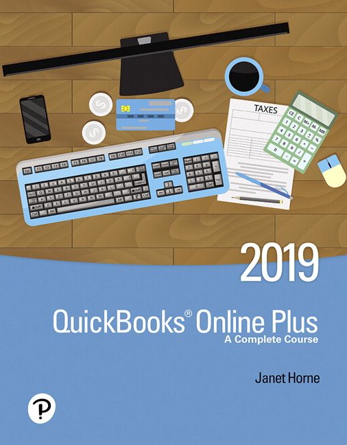 Solution Manual For QuickBooks Online Plus: A Complete Course 2019 3rd Edition By Janet Horne,ISBN-13:9780135177839