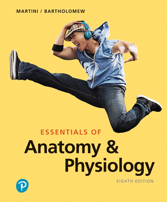 Test Bank For Essentials of Anatomy & Physiology, 8th Edition by Frederic H. Martini,Edwin F. Bartholomew,ISBN-13:9780135210741