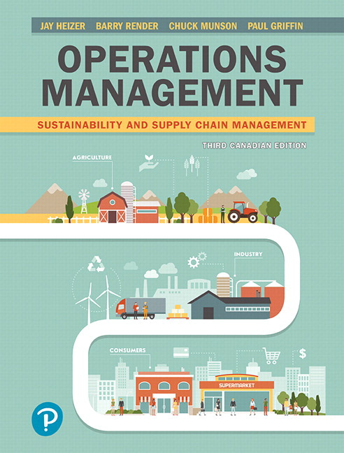 Test Bank For Operations Management: Sustainability and Supply Chain Management, 3rd Canadian Edition By Jay Heizer,Barry Render, Paul Griffin,ISBN-10: 0135222907,ISBN-13: 9780135222904