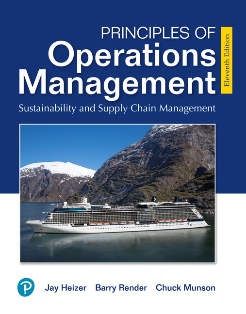Test Bank For Principles of Operations Management: Sustainability and Supply Chain Management , 11th Edition By Jay Heizer,Barry Render, Chuck Munson, ISBN-13:9780135226049