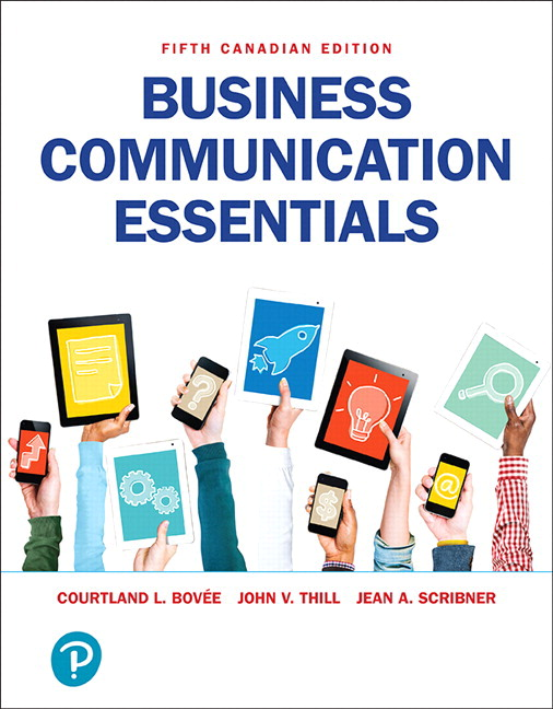 Test Bank For Business Communication , 5th Canadian Edition By Courtland L. Bovee,John V. Thill, Jean A. Scribner,ISBN-10: 0135285682,ISBN-13: 9780135285688