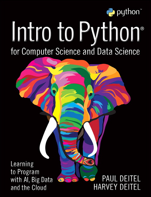 Solution Manual For Intro to Python for Computer Science and Data Science: Learning to Program with AI, Big Data and The Cloud By Paul J. Deitel,Harvey M. Deitel,ISBN-13:9780135404669