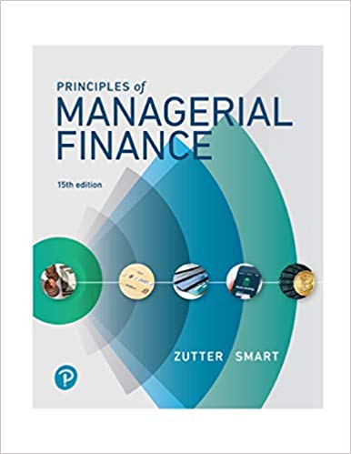 Test Bank For Principles of Managerial Finance, 15th Edition By Chad J. Zutter,Scott B. SmartISBN-13:9780134477213