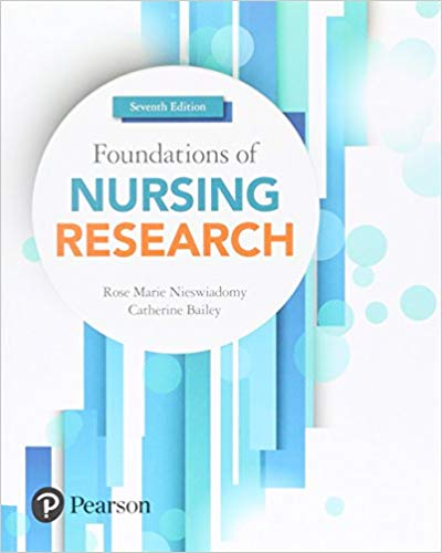 Solution Manual For Foundations of Nursing Research, 7th Edition By Rose Marie Nieswiadomy,Catherine Bailey,ISBN-13:9780134153001