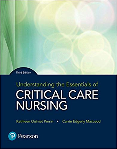Solution Manual For Understanding the Essentials of Critical Care Nursing, 3rd Edition By Kathleen Perrin,Carrie MacLeod,ISBN-13:9780134146478