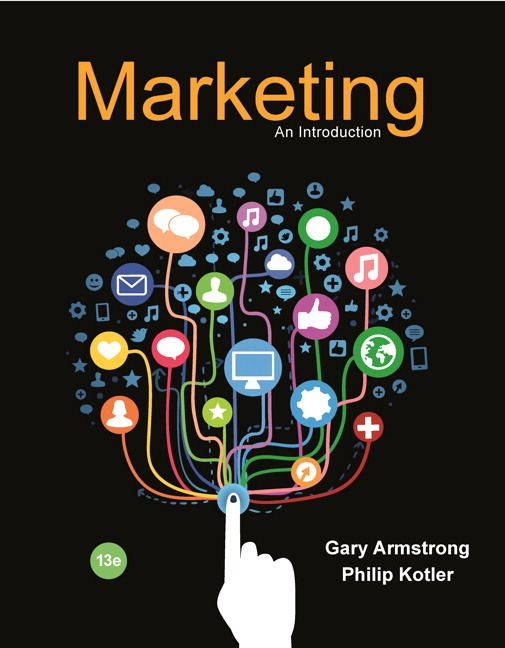Solution Manual For Marketing: An Introduction, 13th Edition By Gary Armstrong, Philip Kotler, ISBN-13:9780134132167
