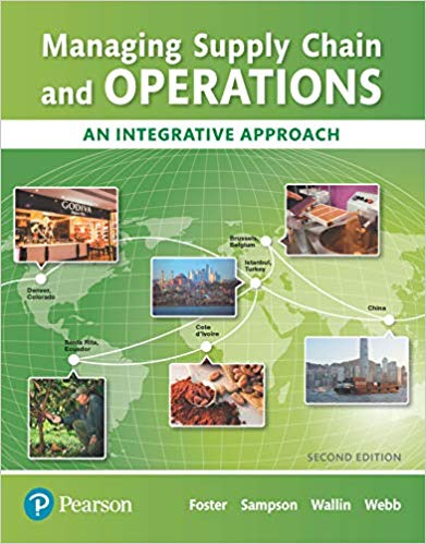 Test Bank For Managing Supply Chain and Operations: An Integrative Approach, 2nd Edition By S. Thomas Foster, Scott E. Sampson,Cynthia Wallin, Scott W. Webb,ISBN-13:9780134740744