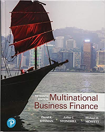 Test Bank For Multinational Business Finance, 15th Edition By David K. Eiteman,Arthur I. Stonehill, Michael H. Moffett,ISBN-13:780134796659