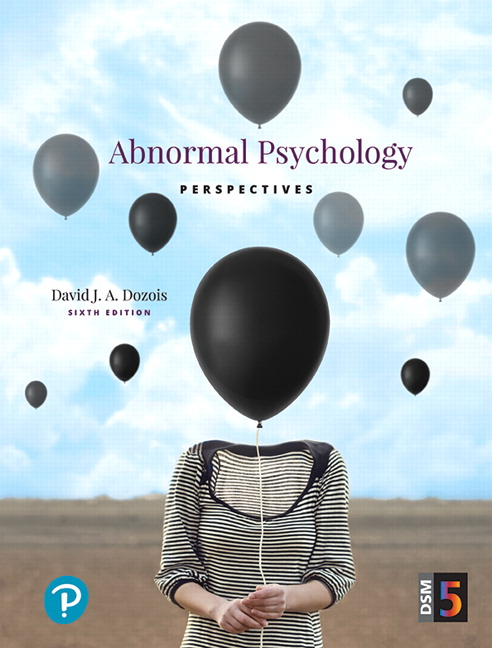 Solution Manual For Abnormal Psychology Perspectives, 6th Edition By David J.A. Dozois, ISBN-10 0134428870, ISBN-13 9780134428871