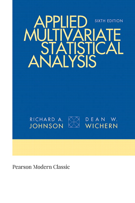 Solution Manual For Applied Multivariate Statistical Analysis (Classic Version), 6th Edition By Richard A. Johnson, Dean W. Wichern, ISBN-139780134995397