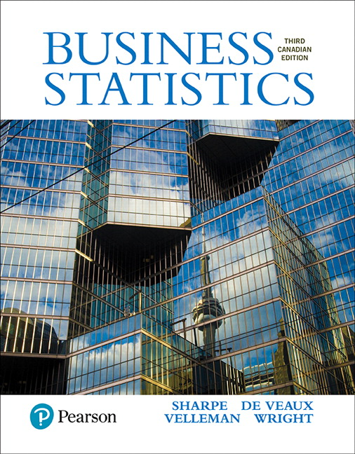 Solution Manual For Business Statistics Canadian Edition Plus MyLab Statistics with Pearson eText, 3rd Edition By Norean D Sharpe, Norean R. Sharpe, Richard D. De Veaux, Paul F. Velleman, David Wright, ISBN-10: 0134712528, ISBN-13: 9780134712529